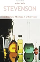 Dr. Jekyll and Mr. Hyde & Other Stories