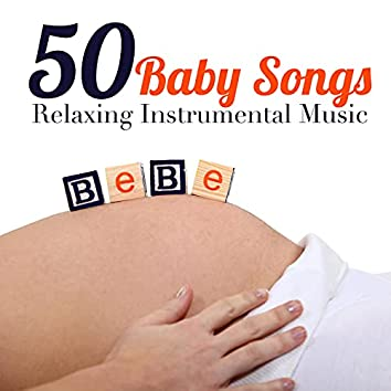 50 Baby Songs - Relaxing Instrumental Music and Songs for Babies, Newborns and Children to help them Sleep Better at Night