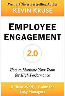 [(Employee Engagement 2.0 : How to Motivate Your Team for High Performance (a Real-World Guide for Busy Managers))] [By (author) Kevin E Kruse] published on (March, 2012)