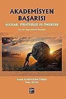 Akademisyen Basarisi Algilar, Stratejiler ve Öneriler