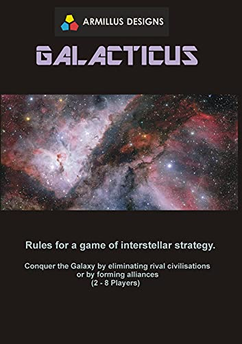 GALACTICUS: Rules for a game of interstellar strategy. (English Edition)