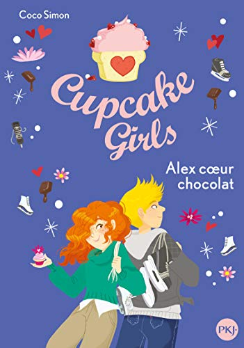 Cupcake Girls - tome 24 : Alex cœur chocolat (24)