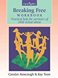 Breaking Free Workbook: Help For Survivors Of Child Sex Abuse