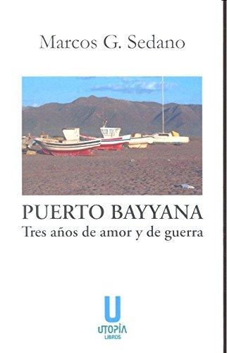 Puerto Bayyana: Tres años de amor y guerra