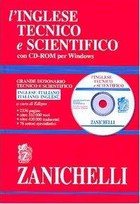 L'inglese tecnico e scientifico. Grande dizionario tecnico e scientifico. Inglese-italiano, italiano-inglese. Ediz. bilingue. Con CD-ROM