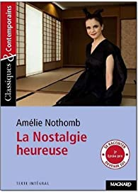 La nostalgie heureuse par Amélie Nothomb