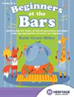 Beginners at the Bars: Introducing the Basics of Barred Percussion Technique with Age-Appropriate Structure for Beginners