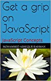 Get a grip on JavaScript: JavaScript Concepts (English Edition)