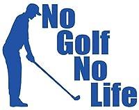 カッティングステッカー No Golf No Life (ゴルフ)・3 約150mmX約195mm ブルー 青