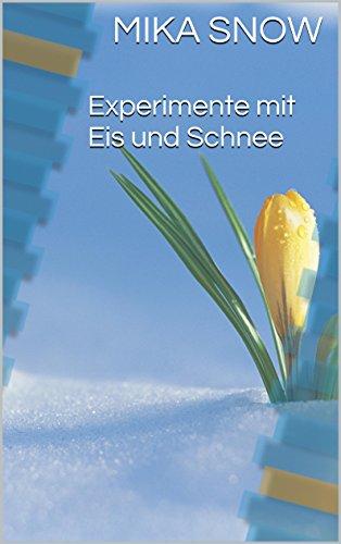 Experimente mit Eis und Schnee