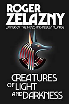 Creatures of Light and Darkness by [Roger Zelazny]