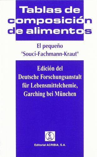 El pequeño Souci-Fachmann-Kraut: tablas de composición de alimentos (Spanish Edition)