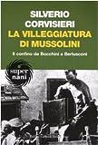 La villeggiatura di Mussolini. Il confino da Bocchini a Berlusconi (Super Nani)
