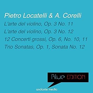 Blue Edition - Locatelli & Corelli: L'arte del violino, Op. 3 Nos. 11, 12 & 12 Concerti grossi, Op. 6, No. 10, 11