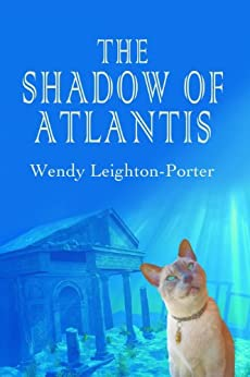 The Shadow of Atlantis (Shadows from the Past Book 1) by [Wendy Leighton-Porter]