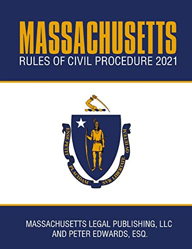 Compare Textbook Prices for Massachusetts Rules of Civil Procedure 2021: Complete Rules as Revised Through January 1, 2021 Massachusetts Court Rules  ISBN 9798594628885 by Legal Publishing LLC, Massachusetts,Edwards Esq, Peter