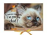 Calendrier 2021 Tu peux pas comprendre, t'es pas un chat !