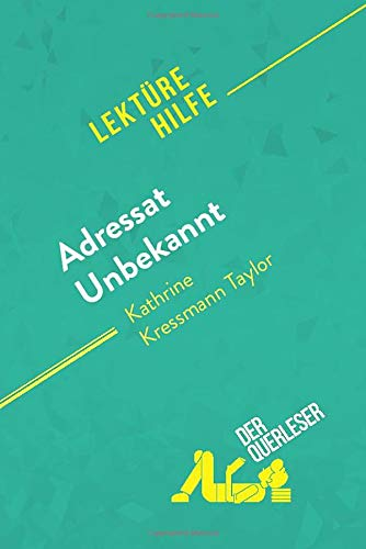 Adressat Unbekannt von Kathrine Kressmann Taylor (Lektürehilfe): Detaillierte Zusammenfassung, Personenanalyse und Interpretation