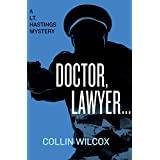 Doctor, Lawyer ... (The Lt. Hastings Mysteries Book 7) (English Edition)