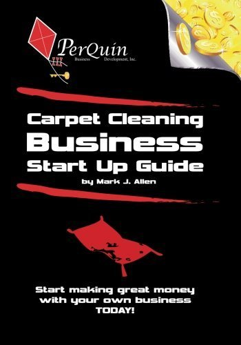 Carpet Cleaning Business Start-Up Guide by Mark J. Allen (2011-12-01)