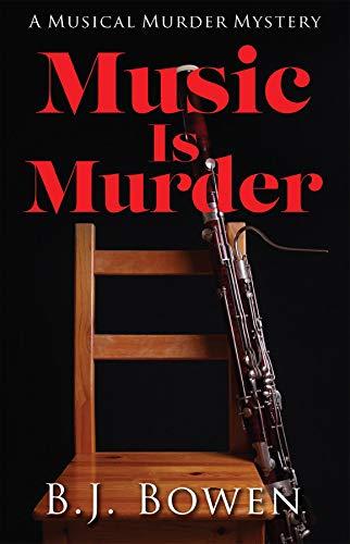 Music is Murder by [J. Bowen, B.]