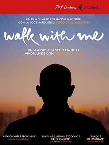 Walk with me. Un viaggio alla scoperta della mindfulness con Thich Nhat...