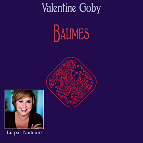 Baumes                   By:                                                                                                                                 Valentine Goby                               Narrated by:                                                                                                                                 Valentine Goby                      Length: 1 hr and 31 mins     Not rated yet     Overall 0.0