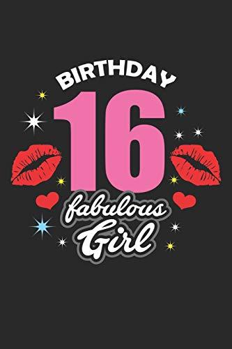 Birthday 16 fabulous Girl: 16. Geburtstagsgeschenk Notizbuch liniert DIN A5 - 120 Seiten für Notizen, Zeichnungen, Formeln | Organizer Schreibheft Planer Tagebuch