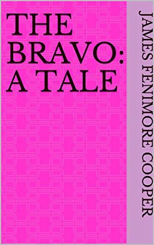 The Bravo: A Tale (English Edition)