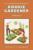 The Easy Vegetable Gardening Guide for a ROOKIE GARDENER