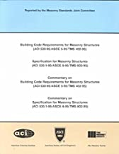 Building Code Requirements for Masonry Structures: Specification for Masonry Structures (Aci 530.1-95/Asce 6-95/Tms 602-95) ; Commentary on Building Code Requirements for Masonry Structures (Aci