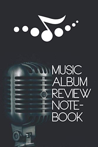 Music Album Review Notebook: Keep Notes About Your Favorite Music Albums, Rate Individual Tracks and How You Feel About Them