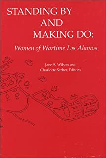 Standing By and Making Do: Women of Wartime Los Alamos
