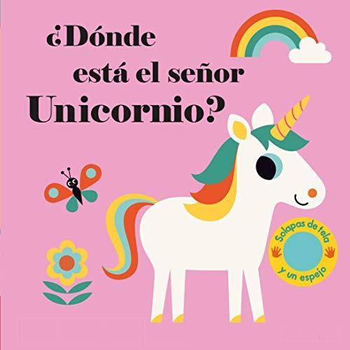 ¿Dónde está el señor Unicornio? (Libros con texturas)