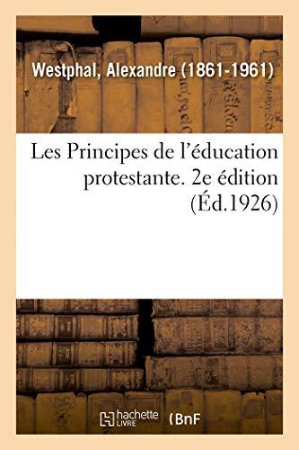 Les Principes de l'éducation protestante. 2e édition (Sciences sociales)