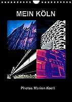 MEIN KOeLN Photos Marion Koell (Wandkalender 2022 DIN A4 hoch): Ausgefallene Collagen von Koeln Motiven als poppigen Photokalender (Monatskalender, 14 Seiten )
