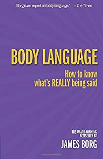 Body Language - How to know what's Really being said - How to Know What's Really Being Said, 3rd Edition by James Borg