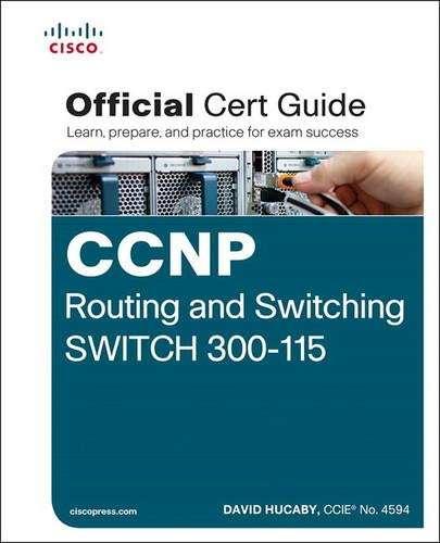 CCNP Routing And Switching SWITCH 300-115: Official Cert Guide