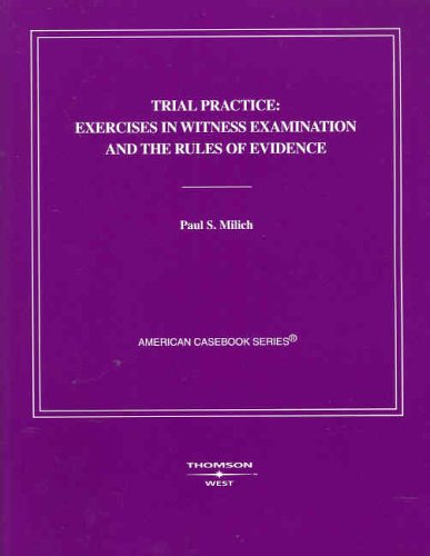 Compare Textbook Prices for Trial Practice: Exercises in Witness Examination and the Rules of Evidence Coursebook 1 Edition ISBN 9780314163059 by Milich, Paul