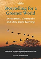 Storytelling for a Greener World: Environment, Community, and Story-Based Learning