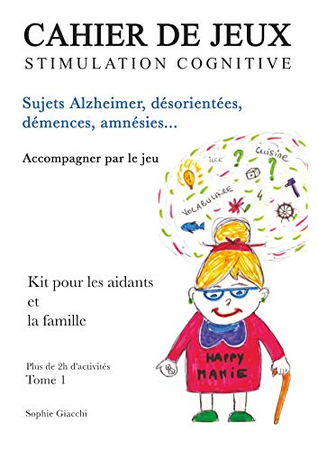 Cahier de jeux de stimulation cognitive: Sujets Alzheimer, désorientés, démences, amnésies