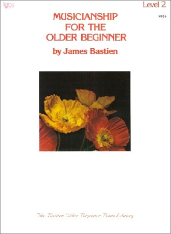Musicianship for the Older Beginner 2 (The Bastien Older Beginner Piano Library)