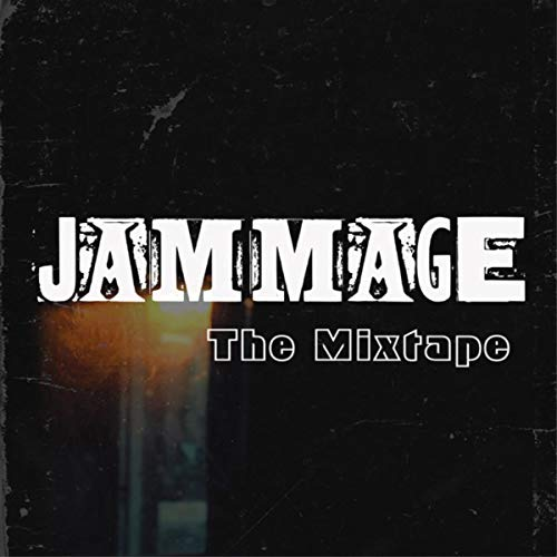 Jammage The Mixtape [Explicit]