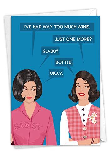 NobleWorks - One More Bottle - Happy Birthday Greeting Card for Women, Sister, Mom - Funny Wine Bday Joke, Bluntcard with Envelope C2998BDG