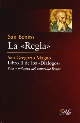 La 'Regla'; Libro II de los 'Diálogos' (BAC SELECCIONES)
