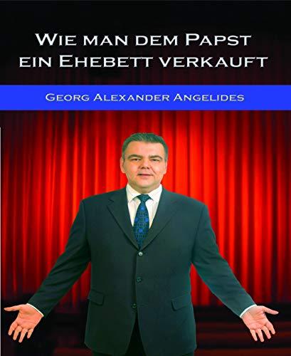 Wie man dem Papst ein Ehebett verkauft: Infotainment zum Thema Verkauf (German Edition)