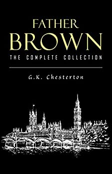 Father Brown Complete Murder Mysteries  The Innocence of Father Brown The Wisdom of Father Brown The Donnington Affair…