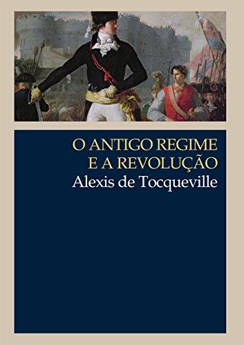 O Antigo Regime e a Revolução (Clássicos WMF)