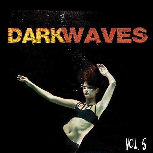 Dark Waves, Vol. 5 [Explicit]