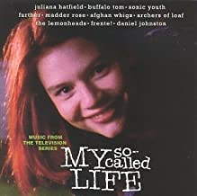 My So-Called Life (1994 Television Series) Soundtrack Edition by Juliana Hatfield, Buffalo Tom, Sonic Youth, Further, Madder Rose, Afghan Whigs, (1995) Audio CD